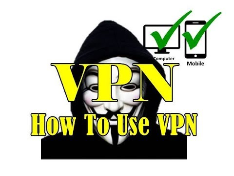 How To Use VPN Set Connect Android Mobile And Computer