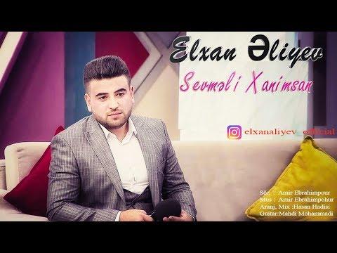 Elxan Aliyev - Sevmeli Xanimsan