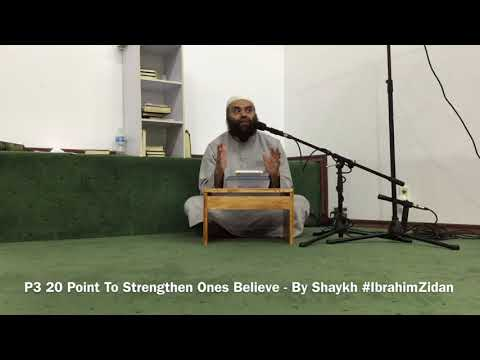 P3 20 Point To Strengthen Ones Believe - By Shaykh #IbrahimZidan