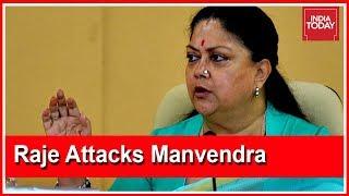 Rajasthan Polls : Vasundhara Raje Attacks Her Contender Manvendra Singh