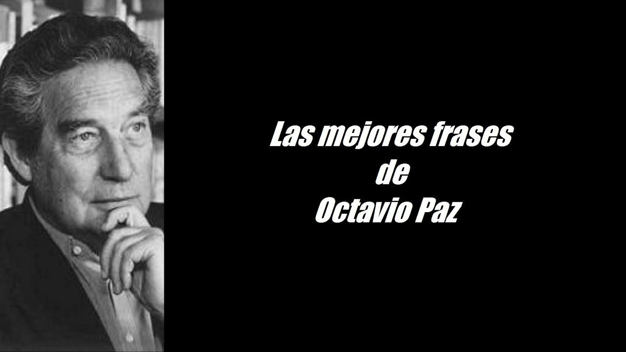 Frases Célebres De Octavio Paz