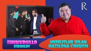 Shukurullo Isroilov - Muhlislar bilan hazilona chiqish (Bojalar SHOU)