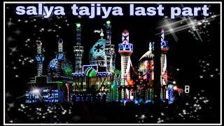 Salaya tajiya 2018 ||last part||સલાયા મોટ તાજીયા||status 4 u||