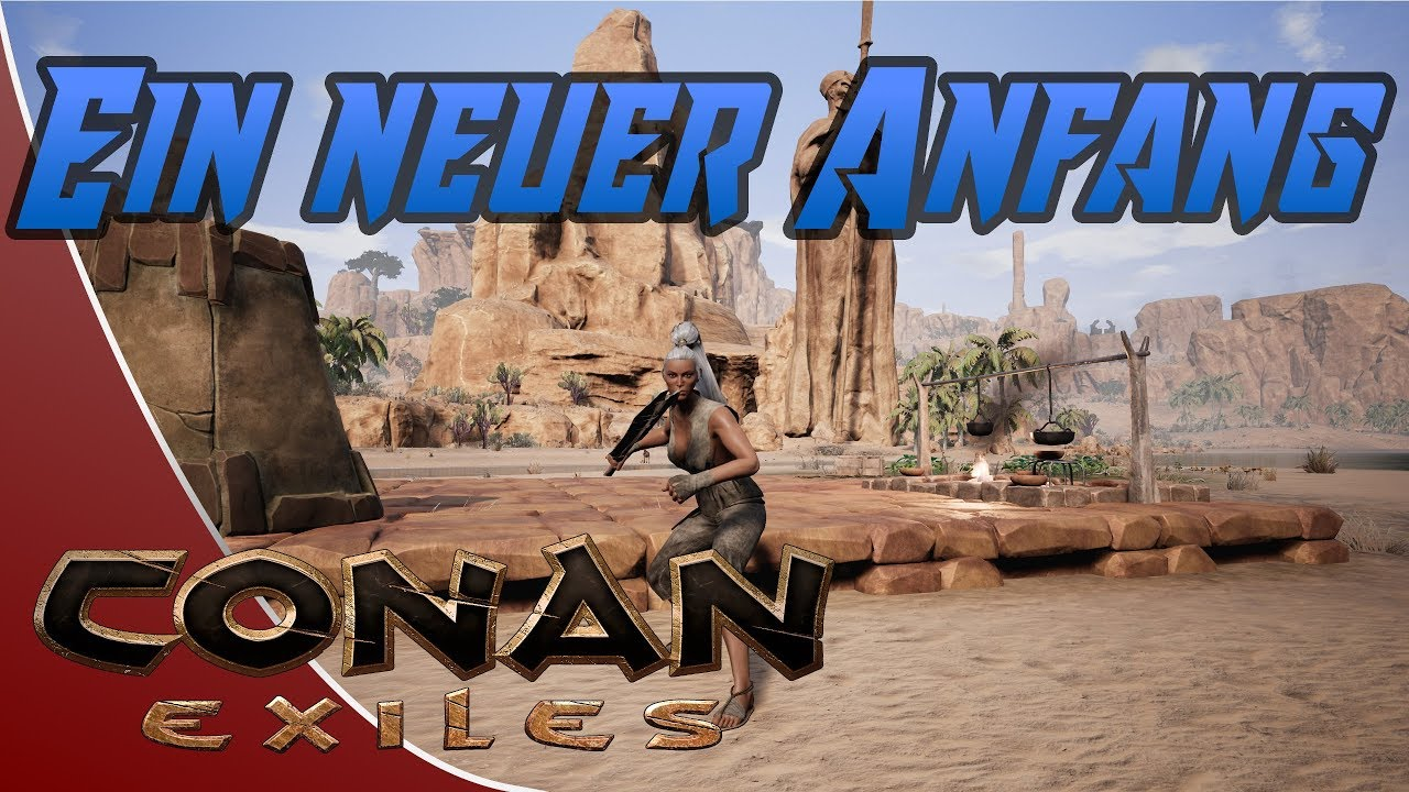 Conan Exiles 001 Ein neuer Anfang Lets Play Modded - YouTube
