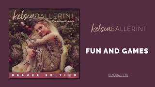 Kelsea Ballerini - Fun and Games (Official Audio)