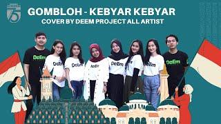 DEEM PROJECT ALL ARTIST - GOMBLOH KEBYAR - KEBYAR (COVER)