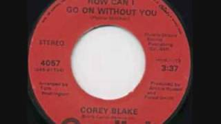Cory Blake How Can I Go On Without You