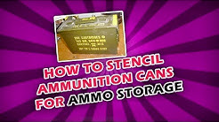 How to Stencil Ammunition Cans for Ammo Storage