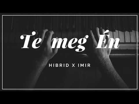 Hibrid - Te Meg Én (km. Imir) Official Audio