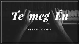 Hibrid -  Te Meg Én (km. Imir) Official Audio
