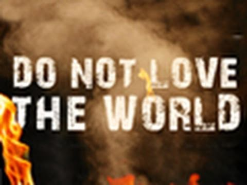 The Battle With Sin Do Not Love The World Tim Conway
