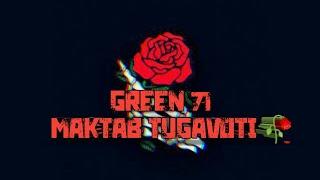 GREEN71 MAKTAB TUGAVOTI  XAYOTIY MP3
