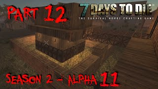7 Days to Die - Alpha 11.4 - S02 Part 12
