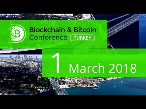 Blockchain & Bitcoin Conference Turkey, Istanbul | March 1, 2018