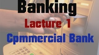 banking lecture 1 commercial bank definition functions