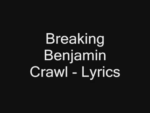 Breaking Benjamin Crawl Lyrics