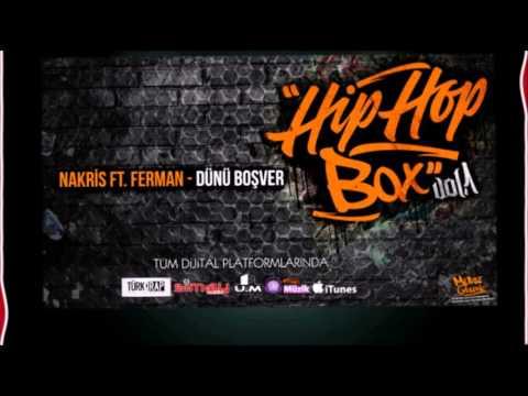 04. Nakris Ft. Ferman - Dünü Boşver   #HipHopBoxVo
