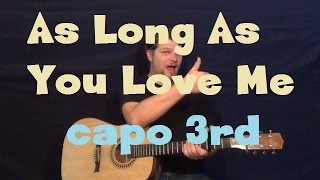 As Long As You Love Me (Justin Bieber) Capo 3rd Guitar Lesson Easy Strum Fingerstyle Arranging
