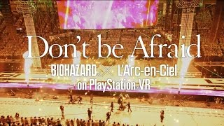 Gambar cover 『Don't be Afraid –Biohazard® × L'Arc-en-Ciel on PlayStation®VR-』プロモーション映像