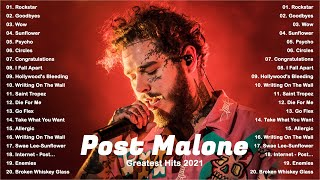 Post Malone Best Songs 2021 - Circles, Goodbyes, Wow, Saint-Tropez, Swae Lee-Sunflower