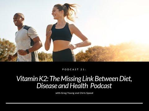 Vitamin K2: The Missing Link Between Diet, Disease and Health