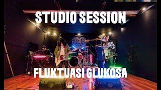 FLUKTUASI GLUKOSA (STUDIO SESSION)