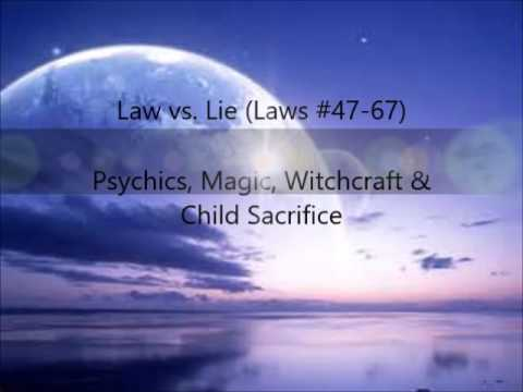 Law vs  Lie Laws #47-67 Psychics, Magic, Witchcraft & Child Sacrifice