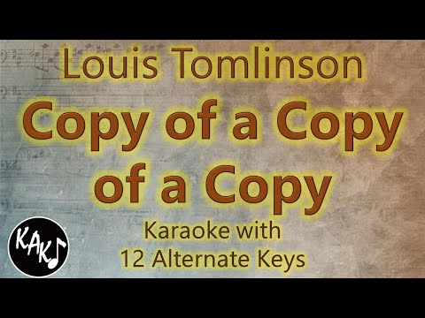 Copy of a Copy of a Copy Karaoke Louis Tomlinson Instrumental Cover Lower Higher Female Original Key