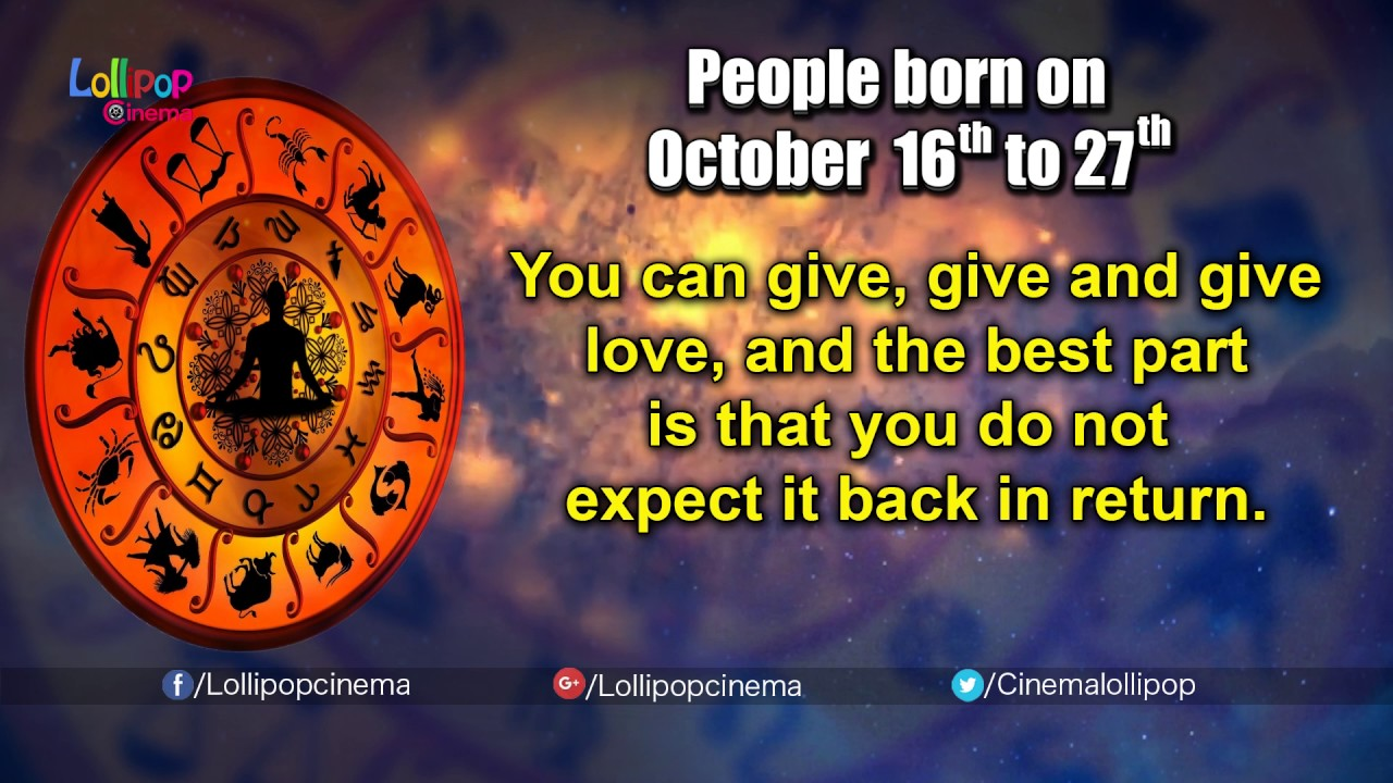 What Does Your Birthday Say About You | For People Born On October 16th To  27th | Lollipop Cinema