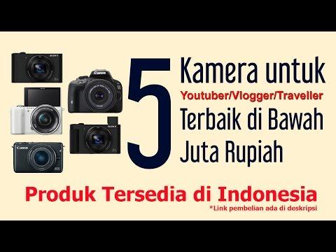 5 Budget Kamera untuk Youtuber, Vlogger Traveller | Harga dibawah 5 Juta Rupiah !!