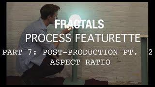 Creative Process #7 - Post-Production Part 2: Aspect Ratio