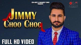 Jimmy Choo  Choo Full Video| Hazi Mandeep | New Punjabi songs 2018 | Latest Punjabi Song 2018