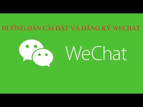 Hướng Dẫn Cài đặt Và đăng Ký Wechat | Registration Wechat