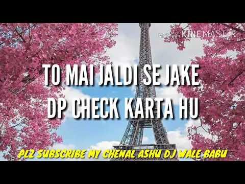Shayri What'saap Status Video Ashu Dj Wale Babu