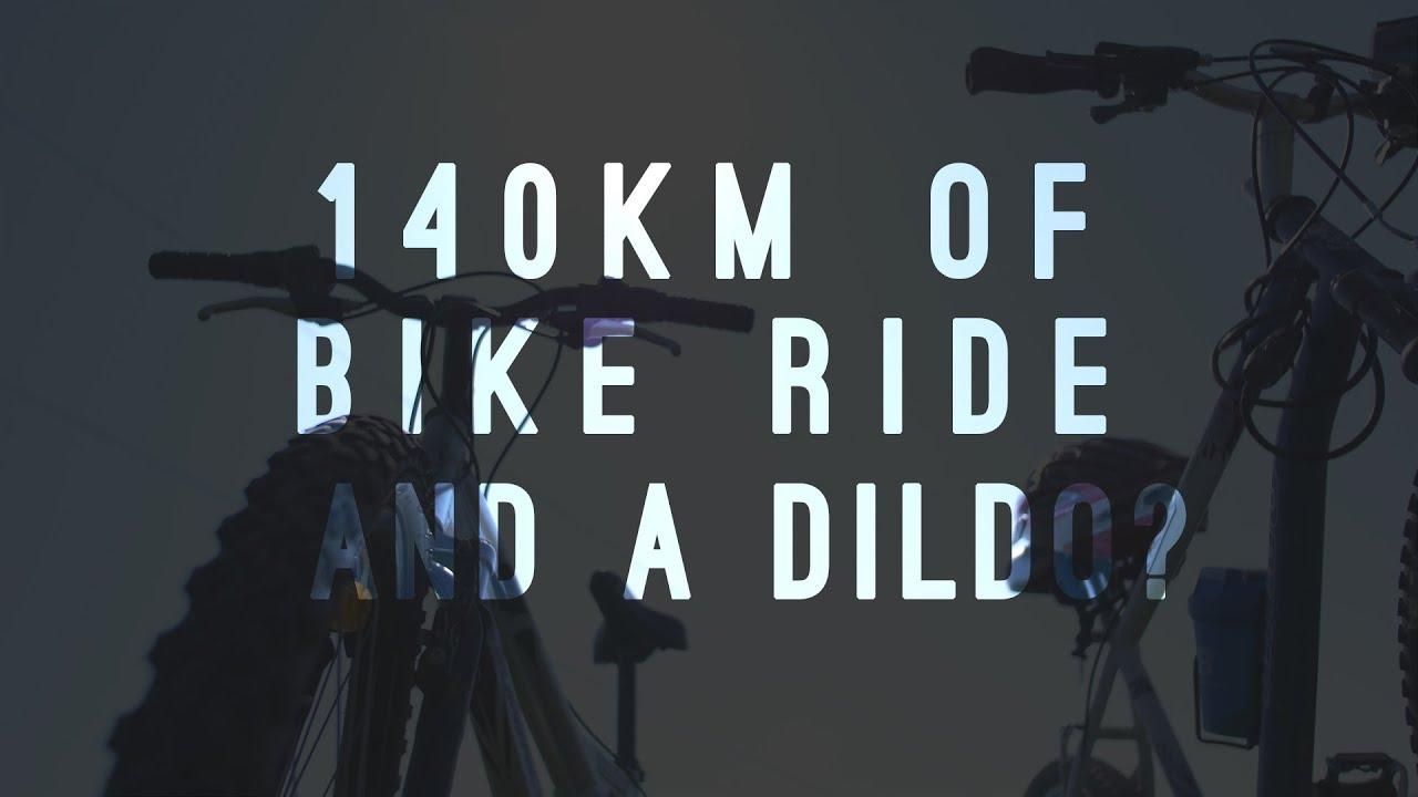 140km of bike ride and a dildo?