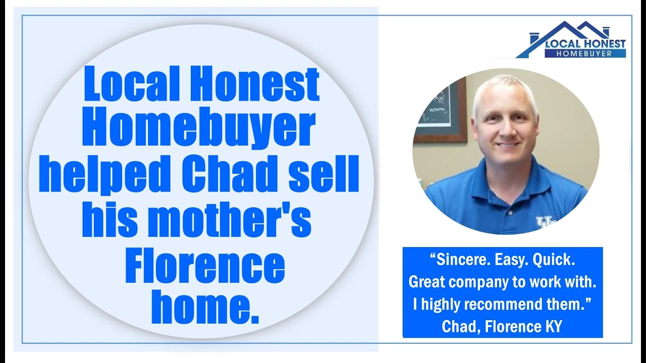 Local Honest Homebuyer helped Chad sell his mother's Florence home