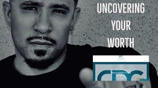 """UNCOVERING YOUR WORTH"" 