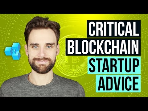 Watch Before You Launch a Blockchain Startup!