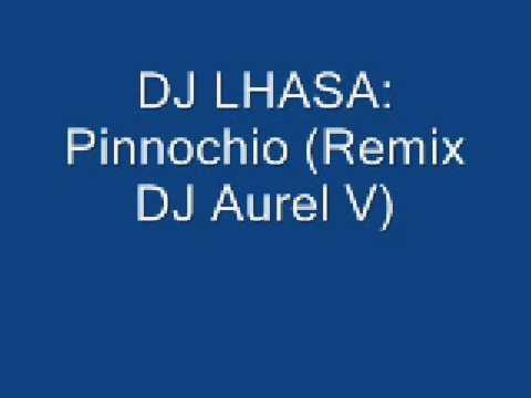 DJ LHASA: Pinocchio (Remix DJ Aurel V)