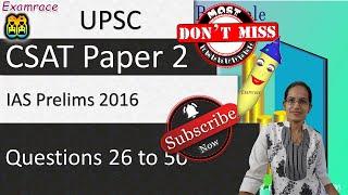 IAS CSAT Prelims Paper 2 2016 Solved: Part 2 - Questions 26 to 50 (Examrace)