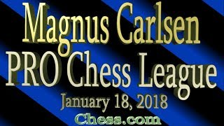 ♚ Magnus Carlsen 🔥 PRO Chess League on Chess.com January 18, 2018