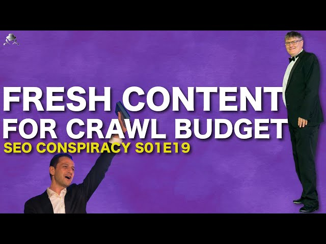 Does FRESH CONTENT Help SEO? Is it Going To Increase Your CRAWL BUDGET? - SEO Conspiracy S01E19