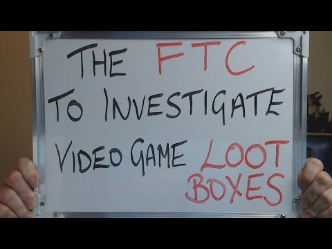 The FTC Begin Investigating The Video Game Industries LOOT BOXES !!