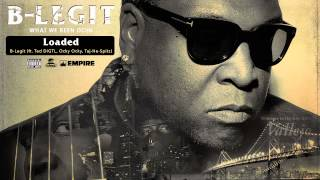 B-Legit - Loaded (feat. Ted DIGTL, Ocky Ocky & Taj-He-Spitz) (Audio)