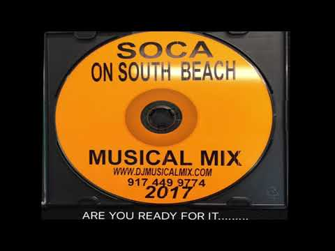 Dj Musical Mix - Soca On South Beach 2017