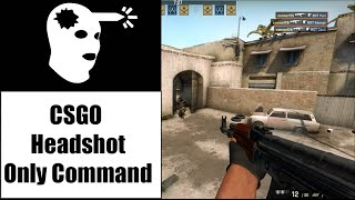 CS:GO Headshot Only Command
