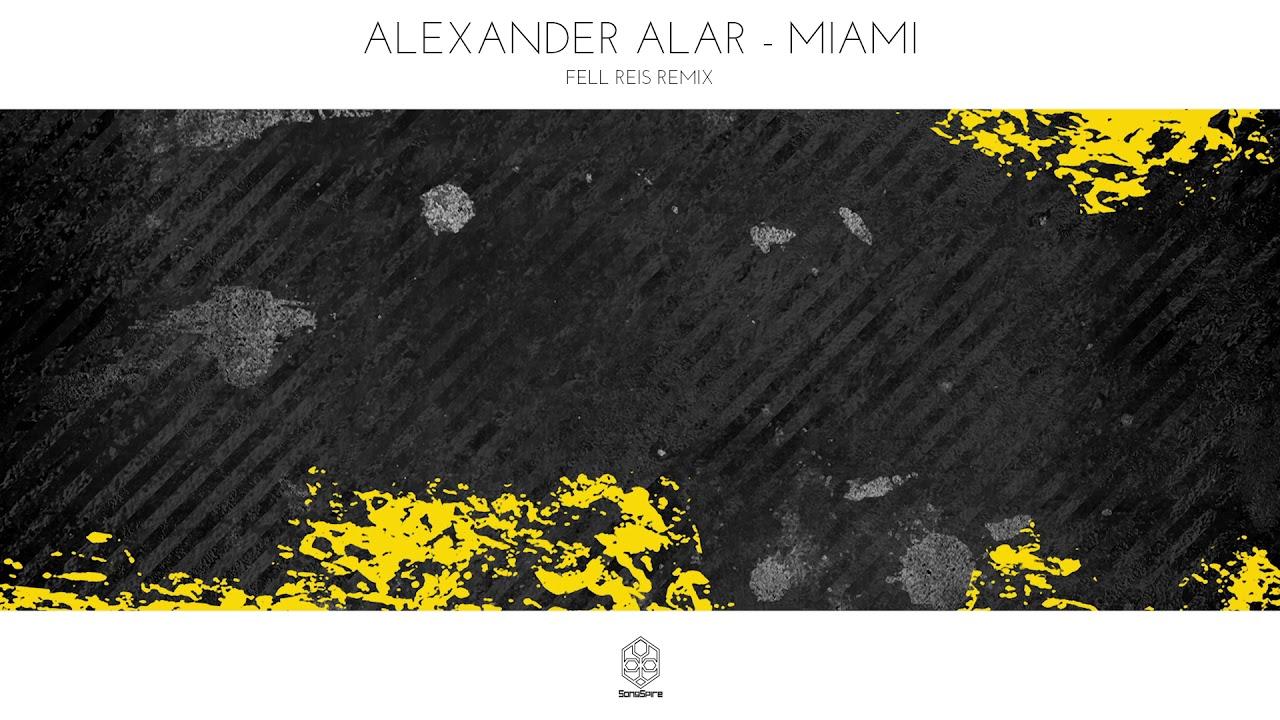 Download Alexander Alar - Miami (Fell Reis Remix)