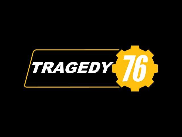 TRAGEDY 76