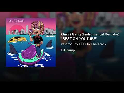 Lil Pump - Gucci Gang (INSTRUMENTAL) *BEST ON YOUTUBE* [reprod. DH On The Track]