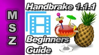 how to use Handbrake 1.1.1 - Beginners Guide for Exporting Video